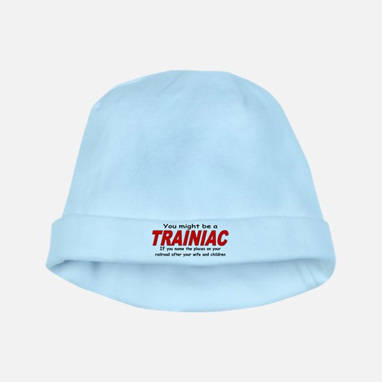 You might be a Trainiac if yo baby hat