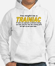 You might be Trainiac -Crossi Hoodie
