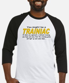 You might be Trainiac -Crossi Baseball Jersey
