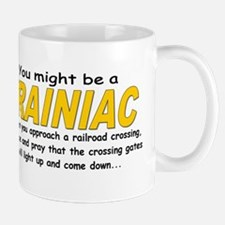 You might be Trainiac -Crossi Mug