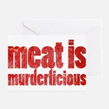 Meat is Murderlicious Greeting Card