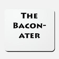 The Baconater Mousepad
