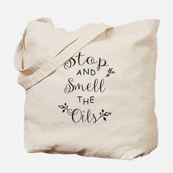 Stop And Smell The Oils Tote Bag