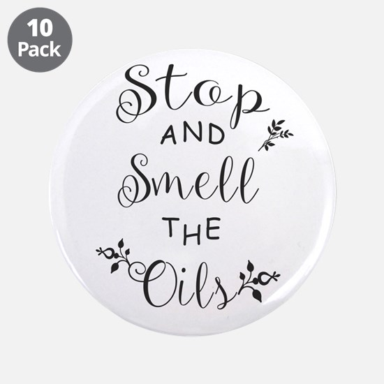 """Stop and Smell the Oils 3.5"""" Button (10 pack)"""
