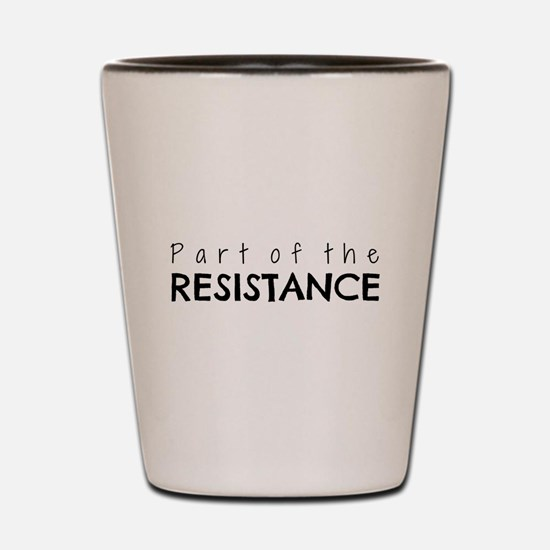 Part of the Resistance Shot Glass