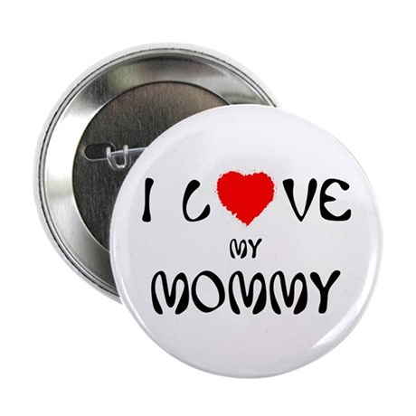 I Love My Mommy Button