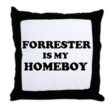 Forrester Is My Homeboy Throw Pillow