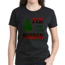 Fir is Murder Tee