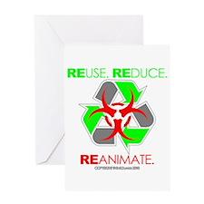 REUSE. REDUCE. REANIMATE. Greeting Card