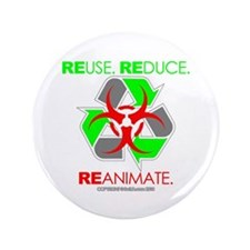"REUSE. REDUCE. REANIMATE. 3.5"" Button (100 pa"