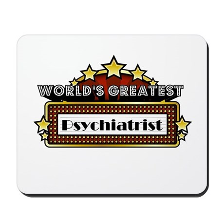 World's Greatest Psychiatrist Mousepad