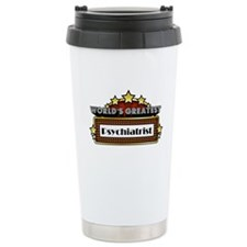 World's Greatest Psychiatrist Travel Mug