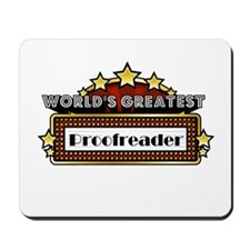 World's Greatest Proofreader Mousepad