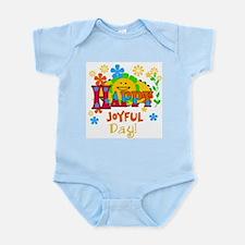 Happy Joyful Day Infant Creeper Body Suit