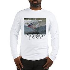 Kayaking whitewater junkie Long Sleeve T-Shirt