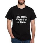 My Best Friend is a Tosa Black T-Shirt