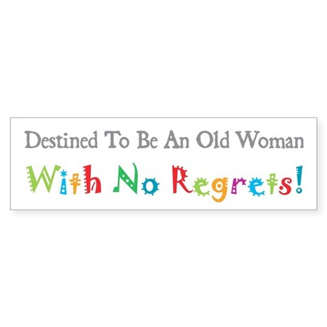 No Regrets Bumper Sticker