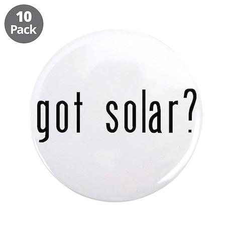 """got solar? 3.5"""" Button (10 pack)"""