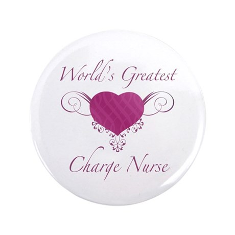 """World's Greatest Charge Nurse (Heart) 3.5"""" Button"""