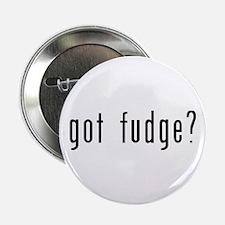 """got fudge? 2.25"""" Button"""