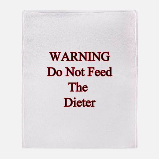 Warning do not feed the diete Throw Blanket