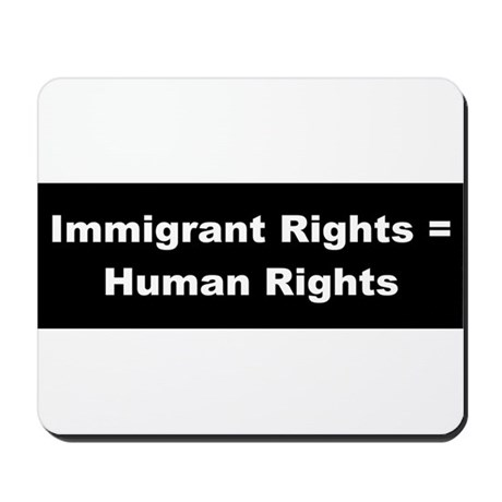 Immigrant Rights = Human Rights Mousepad
