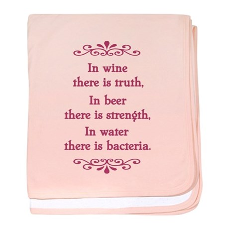 In wine there is truth.... baby blanket