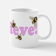 BEElieve! Mug
