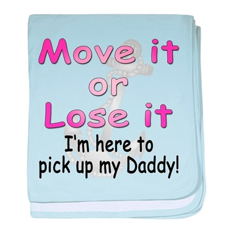 Move it Pick up daddy anchor baby blanket