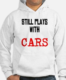 I still play with cars Hoodie