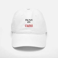 I still play with cars Baseball Baseball Cap