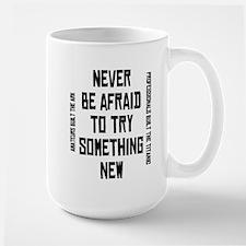 Don't be afraid to try someth Large Mug