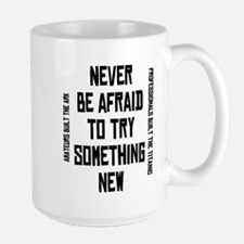 Don't be afraid to try someth Mug