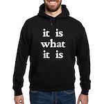 It Is What It Is Hoodie (dark)