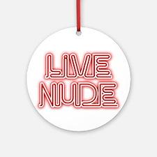 Live Nude Ornament (Round)