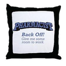 Pharmacist / Back Off Throw Pillow