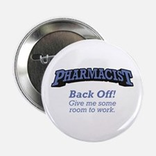 """Pharmacist / Back Off 2.25"""" Button"""