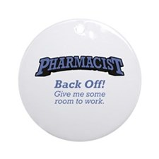 Pharmacist / Back Off Ornament (Round)