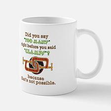 """TOO MANY Clamps?"" Mug"