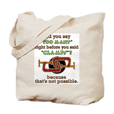 """""""TOO MANY Clamps?"""" Tote Bag"""