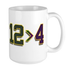 12 > 4 Mug