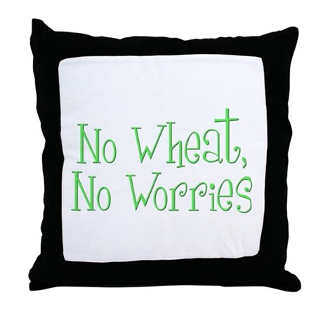 No Wheat No Worries Throw Pillow