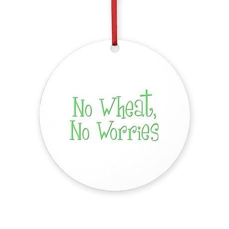 No Wheat No Worries Ornament (Round)