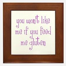 You Won't Like Me If You Feed Me Gluten Framed Til
