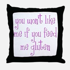 You Won't Like Me If You Feed Me Gluten Throw Pill