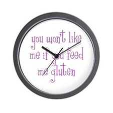 You Won't Like Me If You Feed Me Gluten Wall Clock