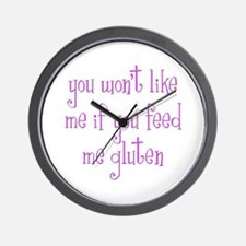You Won't Like Me If You Feed Me Gluten Wall Clock