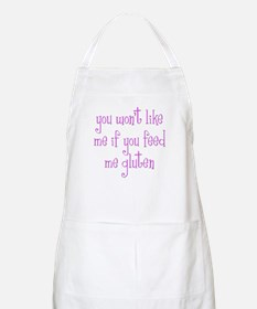 You Won't Like Me If You Feed Me Gluten Apron