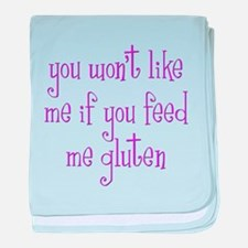 You Won't Like Me If You Feed Me Gluten baby blank