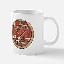 """Sharpen My Chisels"" Mug"